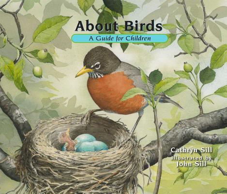 About Birds By Sill, Cathryn/ Sill, John (ILT)